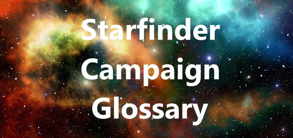 Starfinder 2019 Campaign Glossary