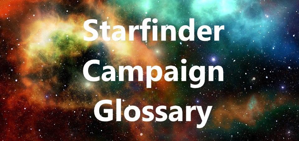 Starfinder 2019 Campaign Glossary