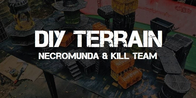 DIY Terrain for Necromunda & Kill Team