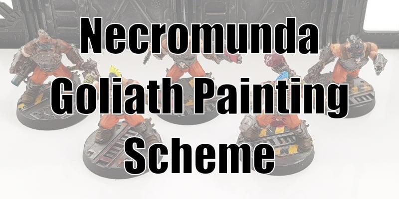 Necromunda Goliaths Paint Scheme